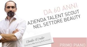 Da 60 anni azienda talent scout nel settore beauty