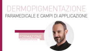 Dermopigmentazione paramedicale e campi di applicazione