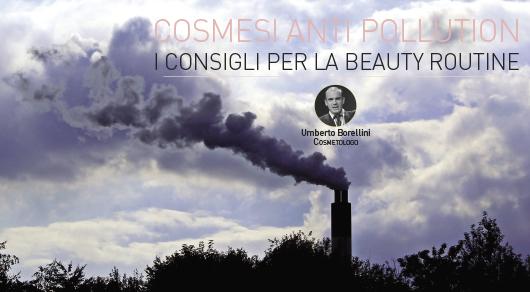 Cosmesi anti pollution. I consigli per la beauty routine