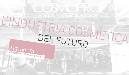 L'industria cosmetica del futuro
