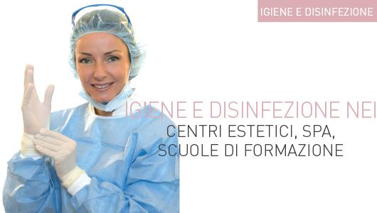 Igiene e disinfezione nei centri estetici, SPA, Scuole di formazione
