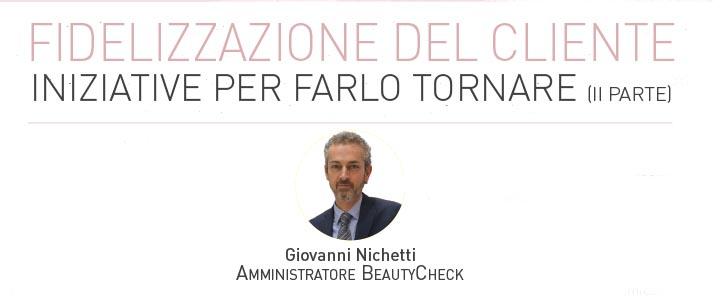 Read more about the article Fidelizzazione del cliente, iniziative per farlo tornare (II parte)