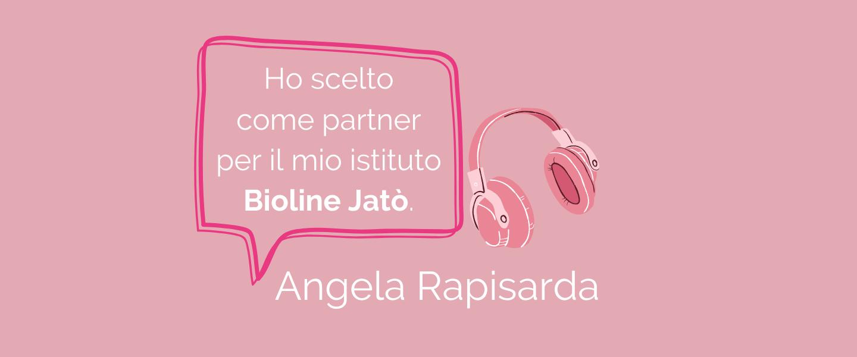 Angela Rapisarda e la partnership con Bioline Jatò